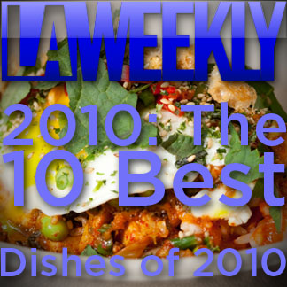 La Weekly - Best Dishes of 2010
