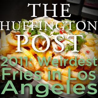 HuffPo - Weirdest Fries in LA