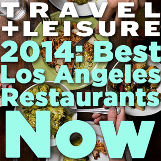Travel + Leisure Best Los Angeles Restaurants Now