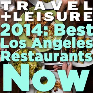 Travel + Leisure Best Los Angeles Restaurants Now